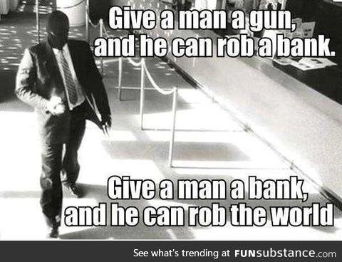 Banks,Goverments the same shits!