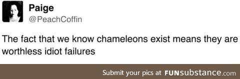 Chameleons have failed