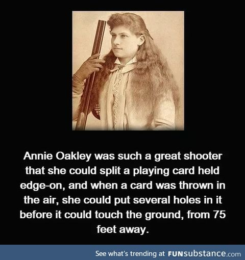 Annie Oakley is one of the best shooters