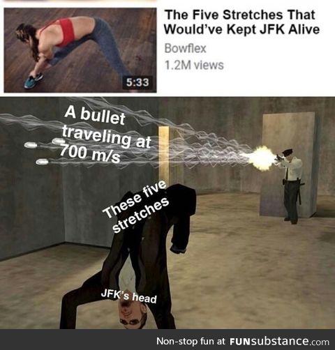 JFK should have stretched