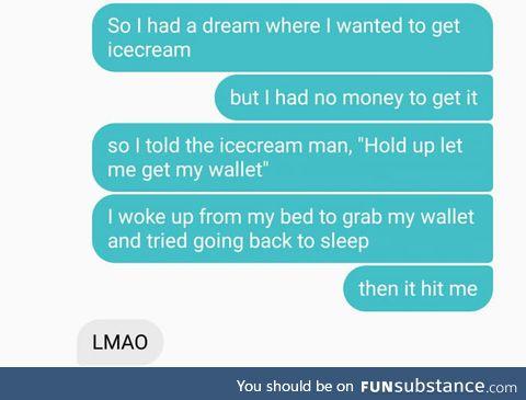 Need more ice cream money!