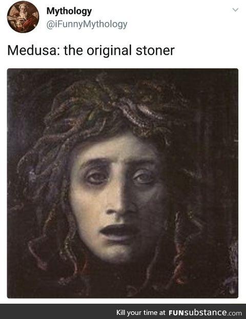 Medusa: the original stoner