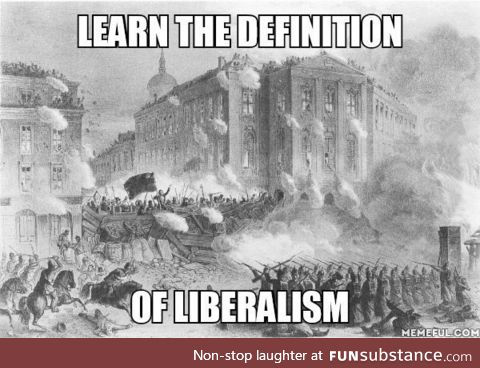 """Too many people think """"liberal"""" means """"whiny leftist"""""""