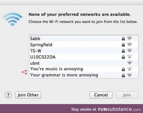 You're Wifi is annoying