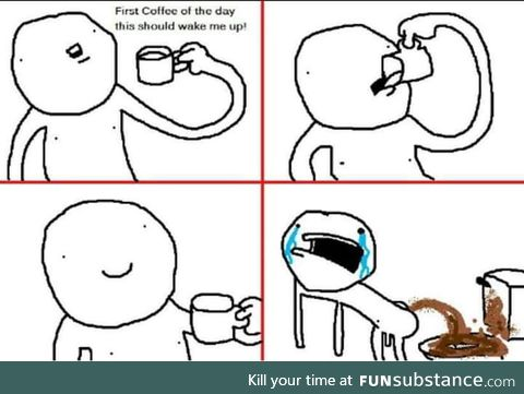 Every f**king morning