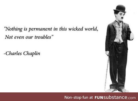 Charlie chaplin knew it