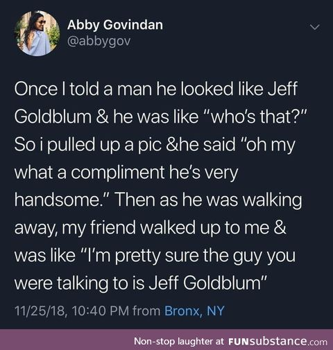It's hard to tell with Goldblum