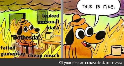 Bethesda after the latest scandal (personal info leak)... Its just so amusing watching