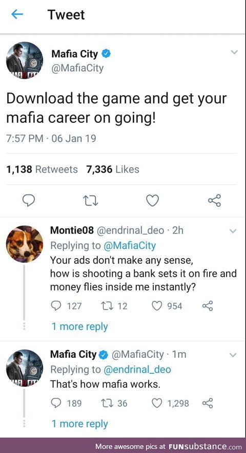 Thats how mafia works