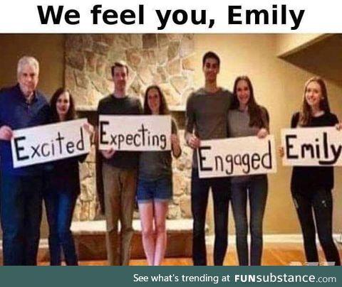 I feel you too Emily. I feel you too