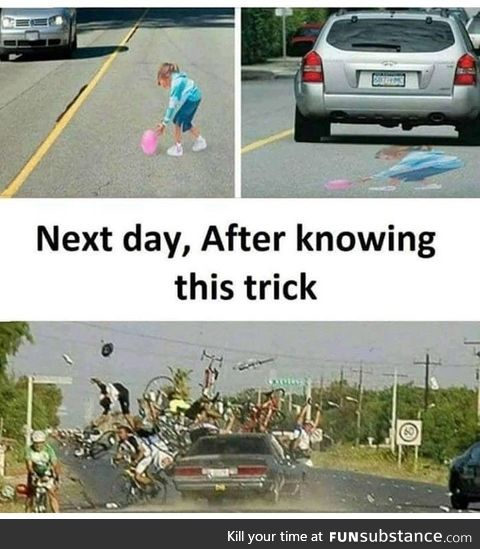 Trick used to slow down the drivers