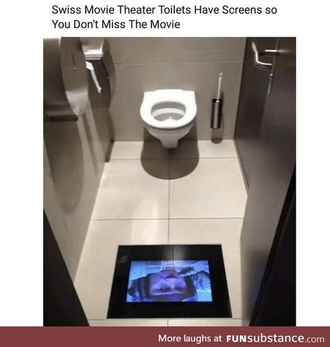 Let's go to the movie toilets. Its free