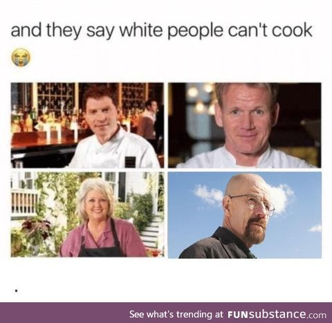 And they say white people can´T cook