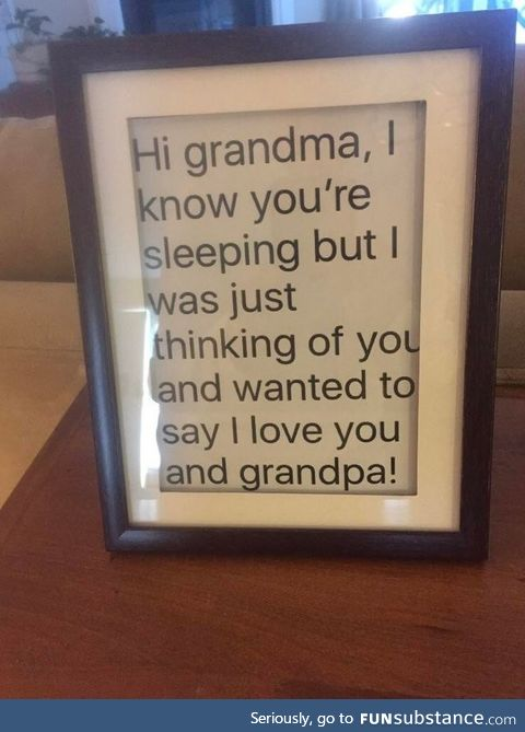 Sent a text to my grandparents, they were so happy they framed it!