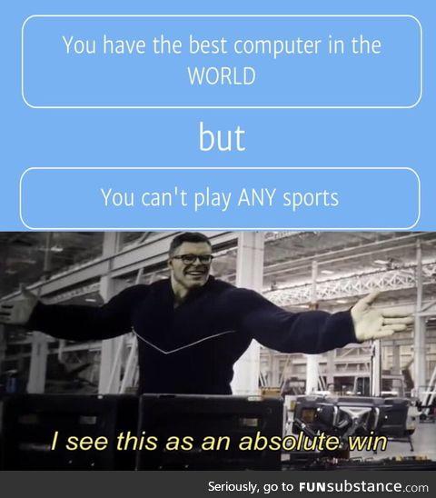 Who needs sports anyways.