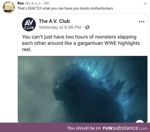 That's the point of Godzilla, we don't want humans drama bullshit