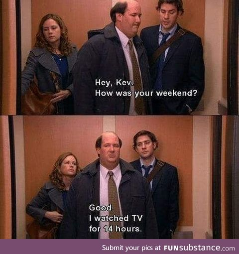"""Hope you all had a good old """"Kev Weekend"""""""