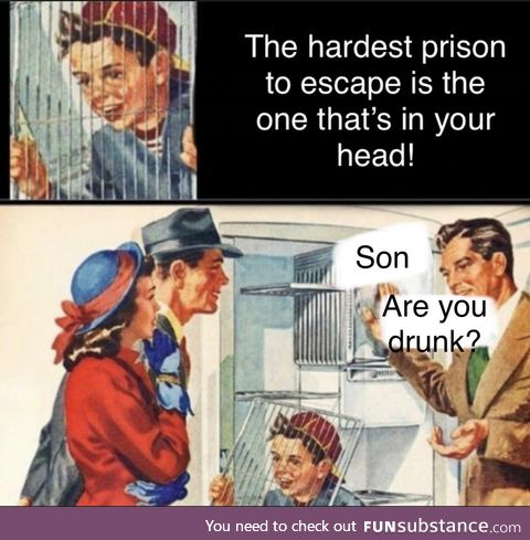 Son are you drunk?