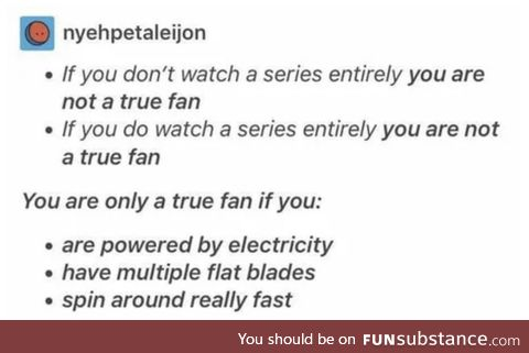 You are only true fan if you: