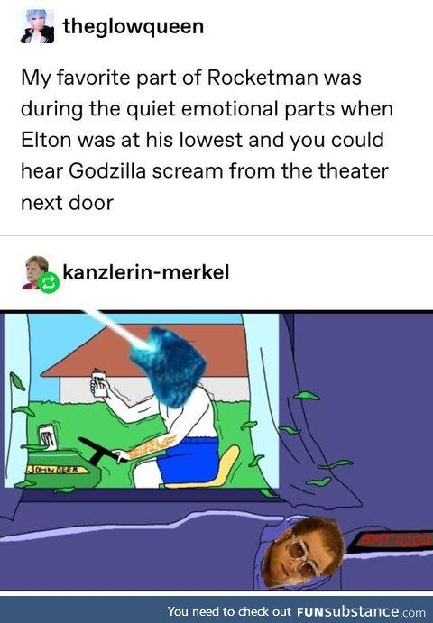 Godzilla is very supportive of Elton John