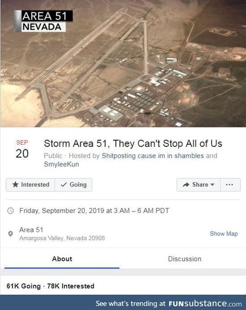 "There is an event on Facebook going on called ""Storm Area 51, They Can't Stop"