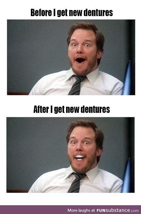 Good job guys. Dentures meme.