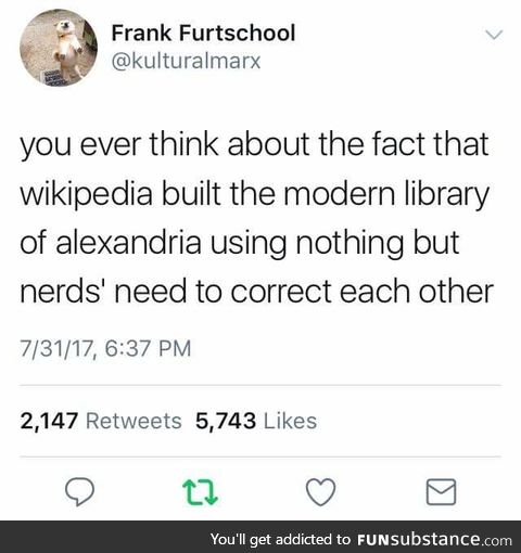 Much like the original library of Alexandria