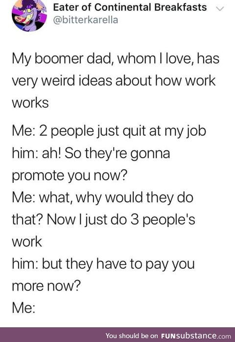 That's not how it works dad