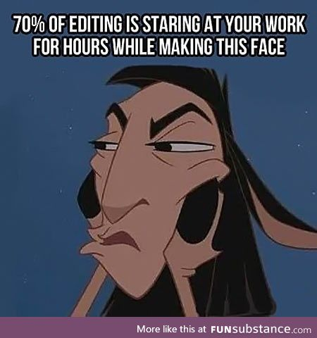 The other 30% of editing is spent banging your head against the desk