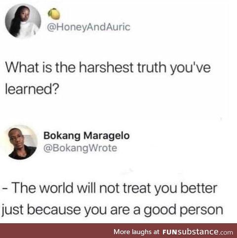 The harsh truth