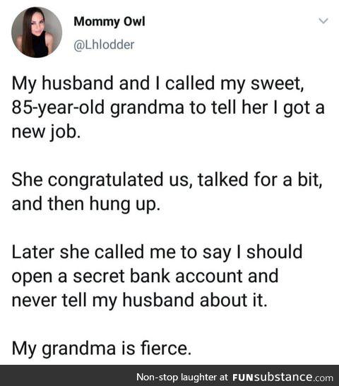 Trust your Grandma & do it