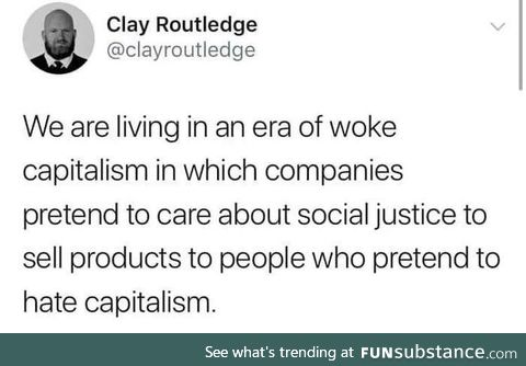 I'll just buy that 'capitalism is broken' t-shirt from Amazon for $35
