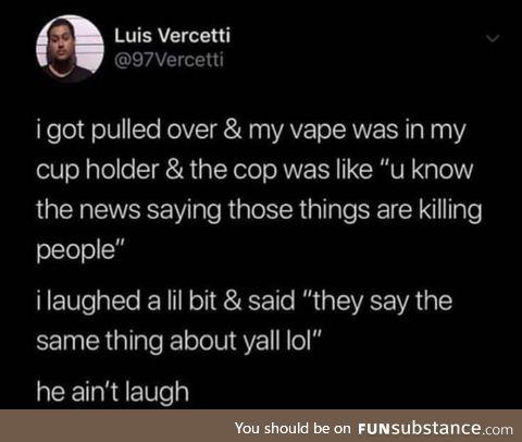 """""""He ain't laugh"""""""