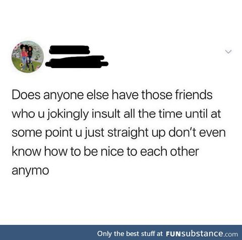 Real friends don't even exist these days