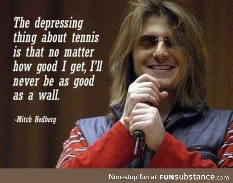 Tennis great Mitch Hedberg