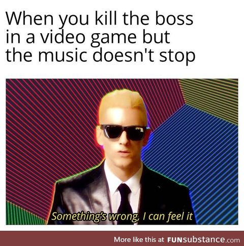 Boss Battles are like Musical Chairs, really. It ain't over til the Music Stops
