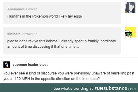 I know nothing about Pokémon breeding, so pretend this something whitty about egg groups.