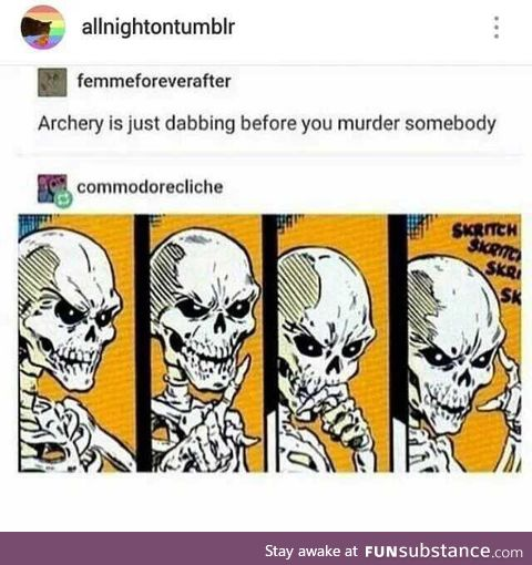 Not quite, because you lean into a dab. With archery you draw your elbow back and away.