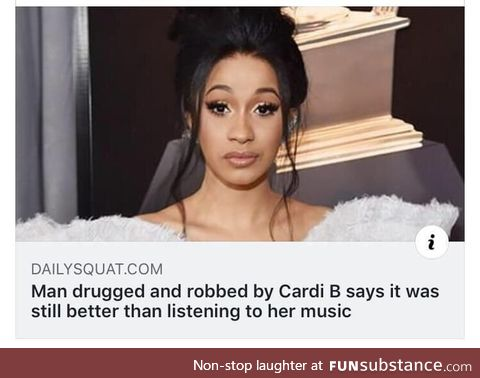 Rather be robbed than listen to her music