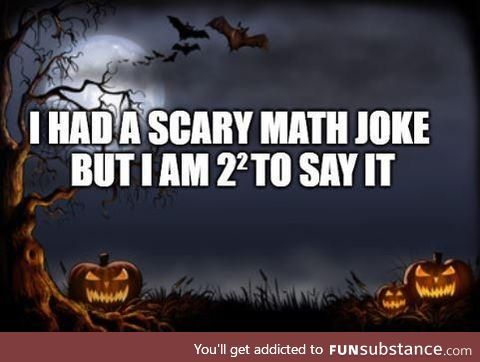 Math can be Scary