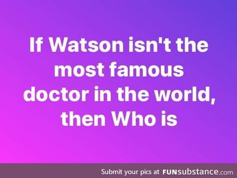 The most famous doctor