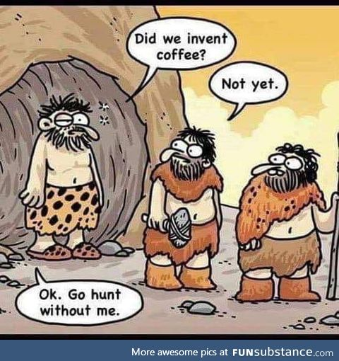 Cavemen knew what they were missing