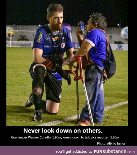 Never look down to other!