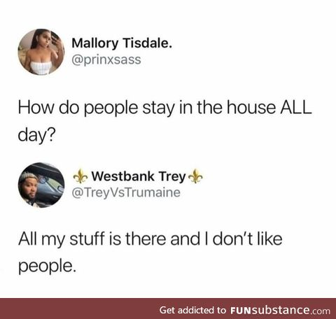How do people leave their house EVERY day?