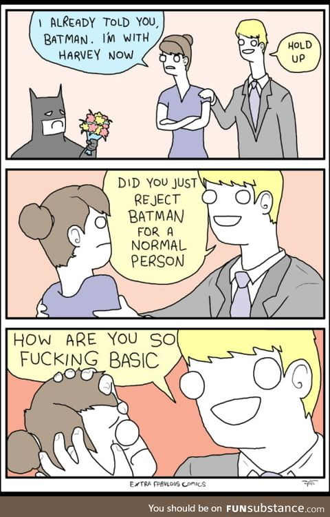 You just don't reject Batman