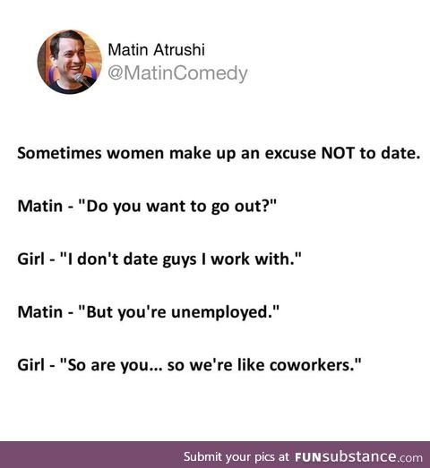 Sometimes women make up an excuse NOT to date