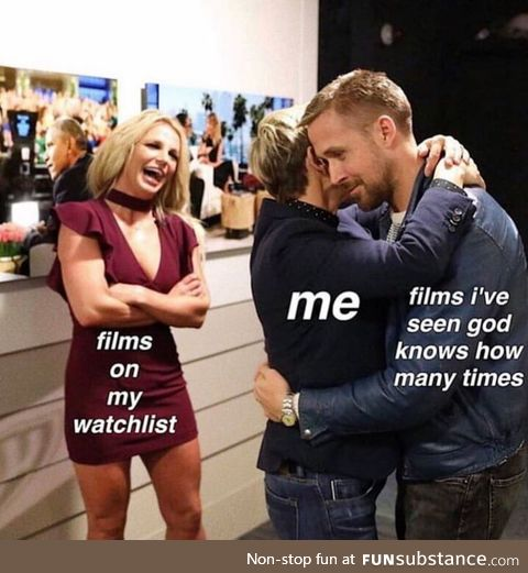 What are your movies you always watch again and again?