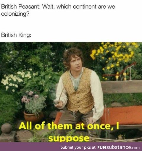 When Britain Goes on an Adventure and Accidentally Colonizes Everywhere At Once
