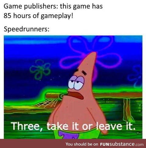 Speed runs are fun ngl