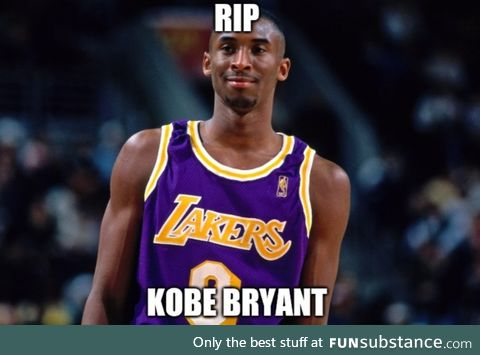 You'll be greatly missed Kobe